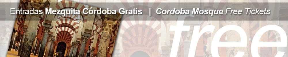Entradas gratis a la Mezquita Catedral de Cordoba